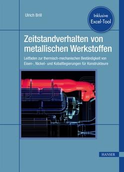 Zeitstandverhalten von metallischen Werkstoffen von Brill,  Ulrich