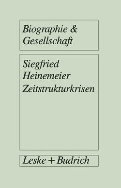 Zeitstrukturkrisen von Heinemeier,  Siegfried
