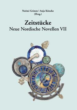 Zeitstücke von Grimm,  Noëmi, Köneke,  Anja