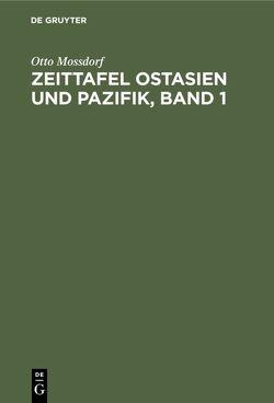 Zeittafel Ostasien und Pazifik von Mossdorf,  Otto