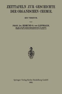 Zeittafeln zur Geschichte der Organischen Chemie von von Lippmann,  Edmund Oskar