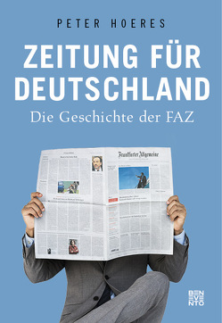 Zeitung für Deutschland von Hoeres,  Peter