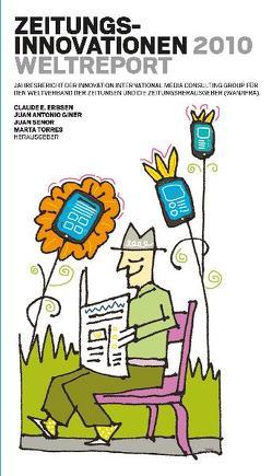Zeitungsinnovationen 2010. Der Weltreport von Erbsen,  Claude E, Giner,  Juan A, Senor,  Juan, Torres,  Marta