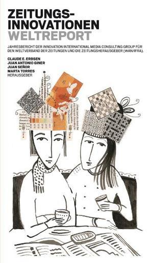 Zeitungsinnovationen 2011. Der Weltreport von Erbsen,  Claude E, Giner,  Juan A, Senor,  Juan, Torres,  Marta