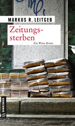 Zeitungssterben von Leitgeb,  Markus R.