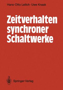 Zeitverhalten synchroner Schaltwerke von Knaak,  Uwe, Leilich,  Hans-Otto