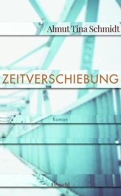 Zeitverschiebung von Schmidt,  Almut Tina