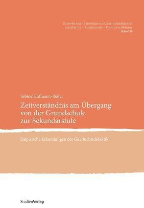 Zeitverständnis am Übergang von der Grundschule zur Sekundarstufe von Hofmann-Reiter,  Sabine