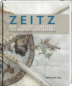 Zeitz – Dom- und Residenzstadt an der Weißen Elster von Bartsch,  Wilhelm, Böttger,  Carlo, Richter,  Hans-Joachim
