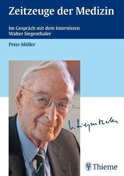 Zeitzeuge der Medizin von Müller,  Peter