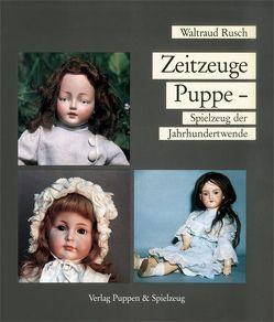 Zeitzeuge Puppe von Rusch,  Waltraud