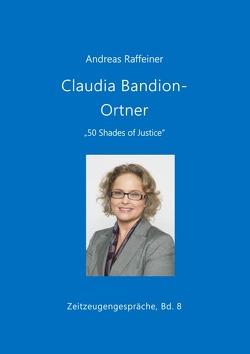 Zeitzeugengespräche / Claudia Bandion-Ortner von Raffeiner,  Andreas