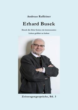 Zeitzeugengespräche / Erhard Busek von Raffeiner,  Andreas