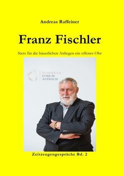 Zeitzeugengespräche / Franz Fischler von Raffeiner,  Andreas