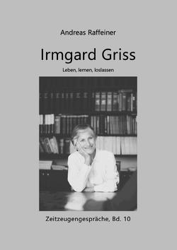 Zeitzeugengespräche / Irmgard Griss von Raffeiner,  Andreas