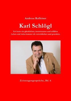 Zeitzeugengespräche / Karl Schlögl von Raffeiner,  Andreas