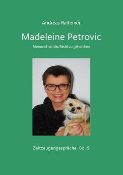 Zeitzeugengespräche / Madeleine Petrovic von Raffeiner,  Andreas