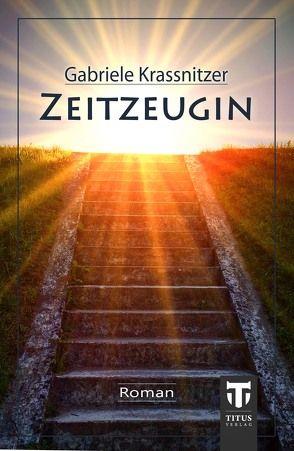 Zeitzeugin von Krassnitzer,  Gabriele