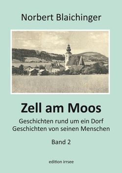 Zell am Moos 2 von Blaichinger,  Norbert