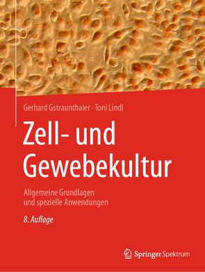 Zell- und Gewebekultur von Gstraunthaler,  Gerhard, Lindl,  Toni