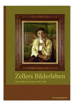 Zellers Bilderleben von Ferrari,  Esther, Inauen,  Roland, Zünd,  Marcel