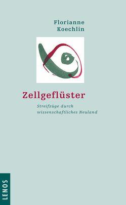 Zellgeflüster von Koechlin,  Florianne