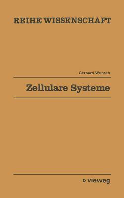 Zellulare Systeme von Wunsch,  Gerhard