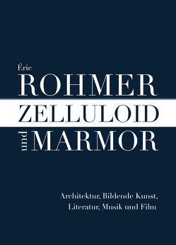Zelluloid und Marmor von Rohmer,  Eric, Seibert,  Marcus