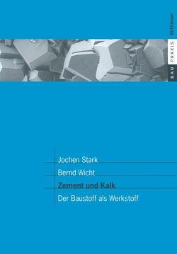 Zement und Kalk von F.A. Finger-Institut für Baustoffkunde derBauhaus-Universität Weimar, Stark,  Jochen, Wicht,  Bernd