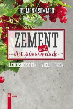 Zement und Ribiselmarmelade von Sommer,  Hermann