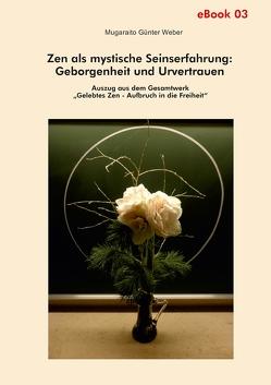Zen als mystische Seinserfahrung: Geborgenheit und Urvertrauen von Weber,  Mugaraito Günter