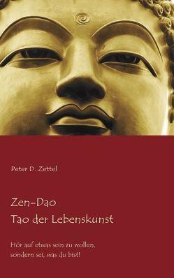 Zen-Dao – Tao der Lebenskunst von Zettel,  Peter D
