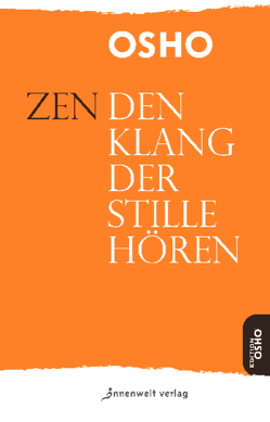 Zen – Den Klang der Stille hören von Osho, Spohr,  Joachim
