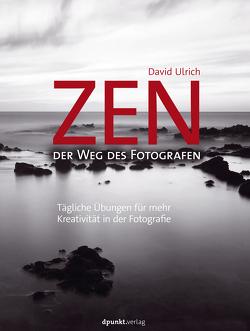 Zen – der Weg des Fotografen von Alkemper,  Christian, Ulrich,  David