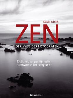 Zen – der Weg des Fotografen von Kommer,  Isolde, Ulrich,  David