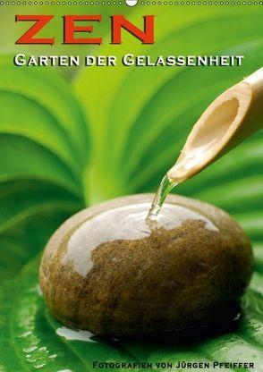 ZEN – Garten der Gelassenheit (Wandkalender 2018 DIN A2 hoch) von Pfeiffer,  Jürgen