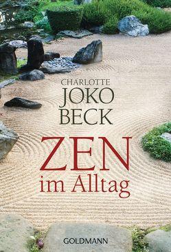 Zen im Alltag von Beck,  Charlotte Joko, Braun,  Bettine