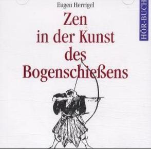 Zen in der Kunst des Bogenschiessens von Herrigel,  Eugen