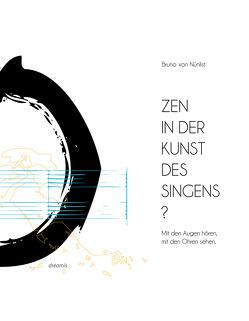 Zen in der Kunst des Singens von Bruno V.,  Nünlist