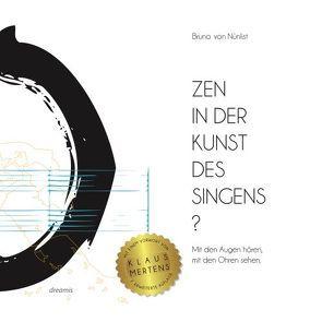 Zen in der Kunst des Singens? von Mertens,  Klaus, Seidel,  Marc Philip, Von Nünlist,  Bruno