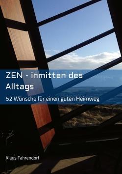 ZEN – Inmitten des Alltags von Fahrendorf,  Klaus