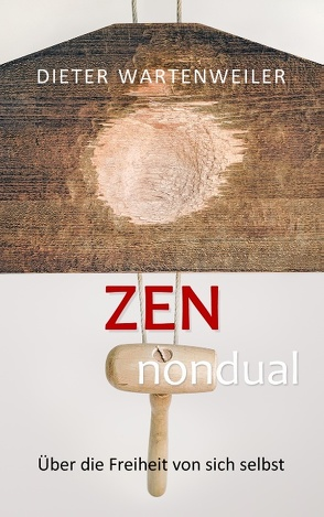 Zen nondual von Wartenweiler,  Dieter