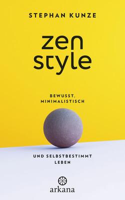 Zen Style von Kunze,  Stephan