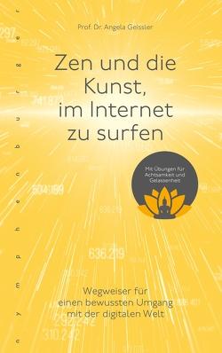 Zen und die Kunst, im Internet zu surfen von Geissler,  Angela