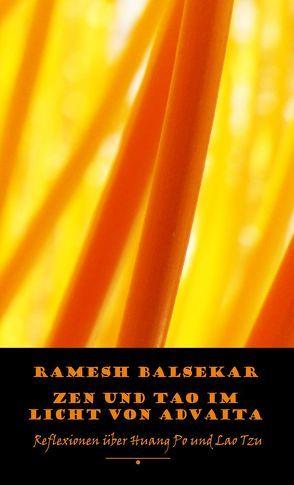 Zen und Tao im Licht von Advaita von Balsekar,  Ramesh, Herbst,  Daniel