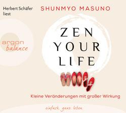 Zen your life von Bartels,  Nora, Masuno,  Shunmyo, Schäfer,  Herbert