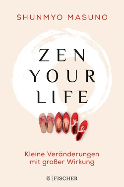 Zen your life von Bartels,  Nora, Masuno,  Shunmyo