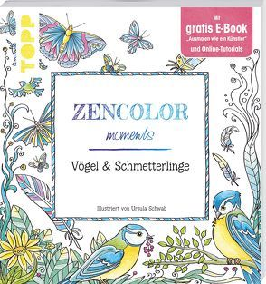 Zencolor moments Vögel & Schmetterlinge von Schwab,  Ursula