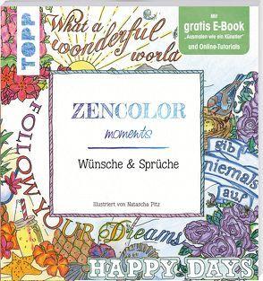 Zencolor moments Wünsche und Sprüche von Pitz,  Natascha