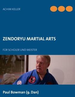 Zendoryu Martial Arts von Keller,  Achim